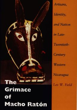 The Grimace of Macho Ratón: Artisans, Identity, and Nation in Late-Twentieth-Century Western Nicaragua