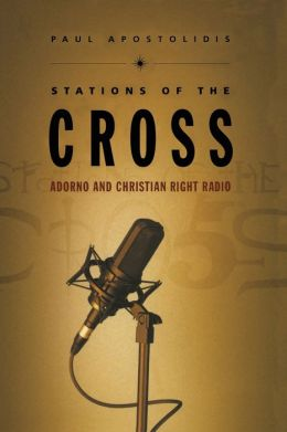 Stations of the Cross: Adorno and Christian Right Radio