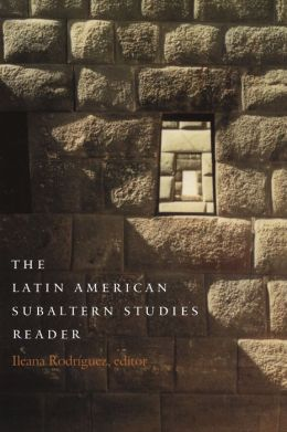 The Latin American Subaltern Studies Reader