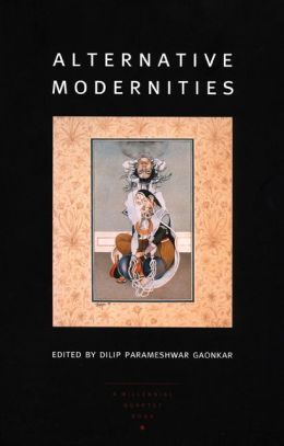 Alternative Modernities: Millennial Quartet, Volume 1 (Public Culture Series)