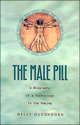 The Male Pill: A Biography of a Technology in the Making