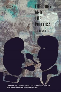 Theology and the Political: The New Debate: sic v