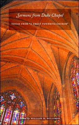 Sermons from Duke Chapel: Voices from a Great Towering Church
