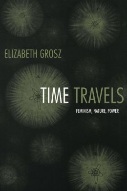 Time Travels: Feminism, Nature, Power