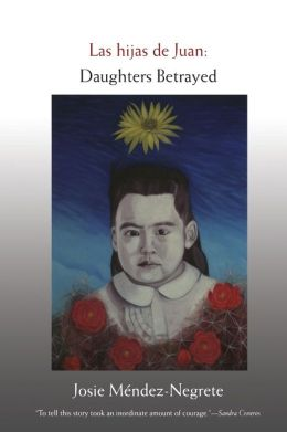 Las hijas de Juan: Daughters Betrayed