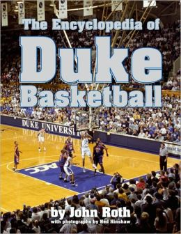 The Encyclopedia of Duke Basketball