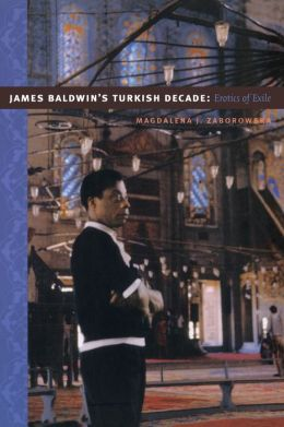 James Baldwin's Turkish Decade: Erotics of Exile