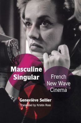 Masculine Singular: French New Wave Cinema