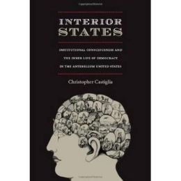 Interior States: Institutional Consciousness and the Inner Life of Democracy in the Antebellum United States
