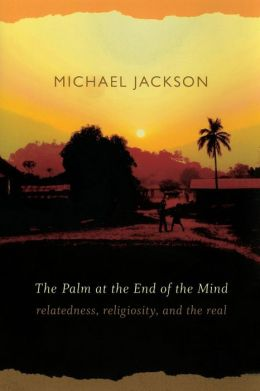 The Palm at the End of the Mind: Relatedness, Religiosity, and the Real