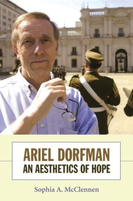 Ariel Dorfman: An Aesthetics of Hope