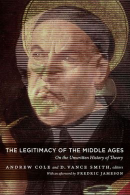 The Legitimacy of the Middle Ages: On the Unwritten History of Theory