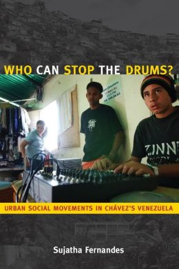 Who Can Stop the Drums?: Urban Social Movements in Chávez's Venezuela