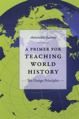 A Primer for Teaching World History: Ten Design Principles