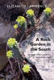 Book Cover Image. Title: A Rock Garden in the South, Author: Elizabeth Lawrence