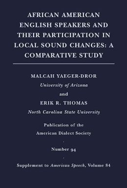 African American English Speakers and Their Participation in Local Sound Changes: A Comparative Study