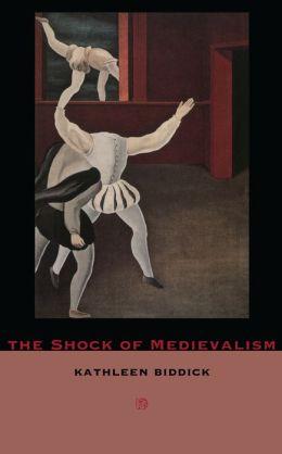 The Shock of Medievalism