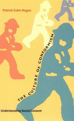 The Culture of Conformism: Understanding Social Consent