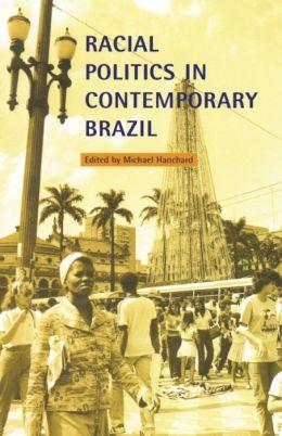 Racial Politics in Contemporary Brazil