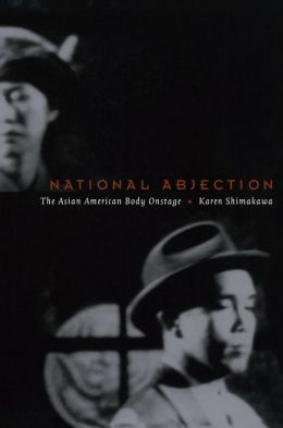 National Abjection: The Asian American Body Onstage