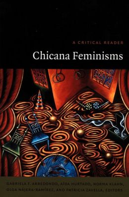 Chicana Feminisms: A Critical Reader