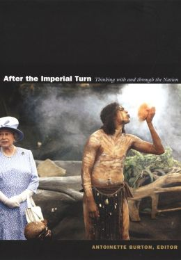 After the Imperial Turn: Thinking with and through the Nation