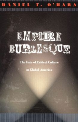 Empire Burlesque: The Fate of Critical Culture in Global America