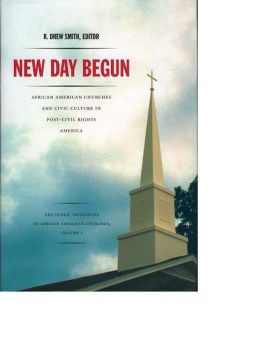 New Day Begun: African American Churches and Civic Culture in Post-Civil Rights America