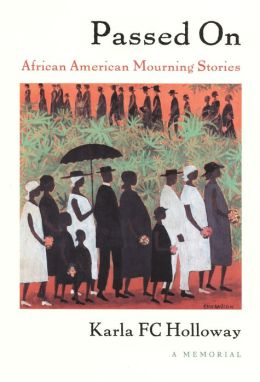 Passed On: African American Mourning Stories A Memorial