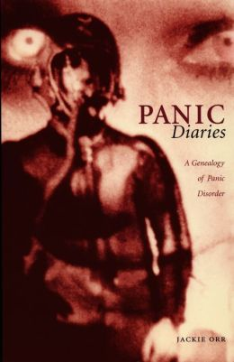 Panic Diaries: A Genealogy of Panic Disorder