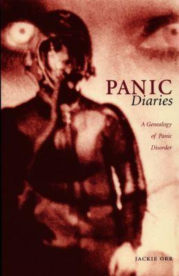 Panic Diaries: A Genealogy of Panic Disorder