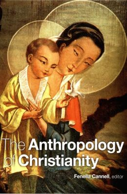 The Anthropology of Christianity