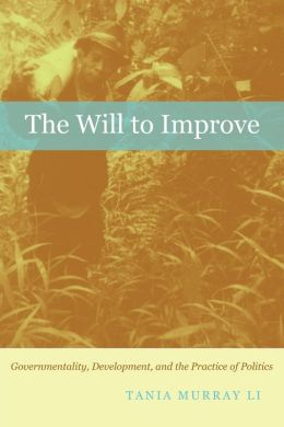 The Will to Improve: Governmentality, Development, and the Practice of Politics