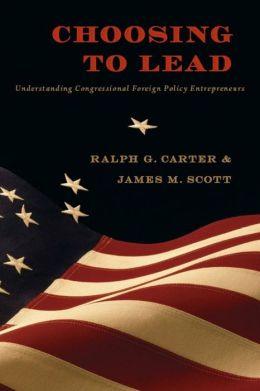 Choosing to Lead: Understanding Congressional Foreign Policy Entrepreneurs