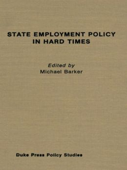 State Employment Policy in Hard Times