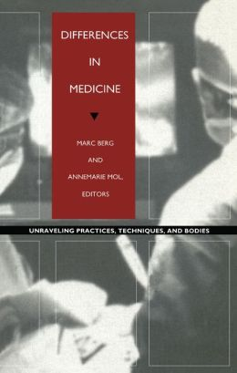 Differences in Medicine: Unraveling Practices, Techniques, and Bodies