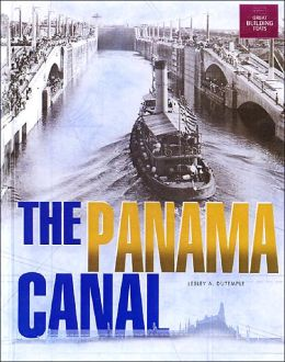 The Panama Canal: Great Building Feats Series