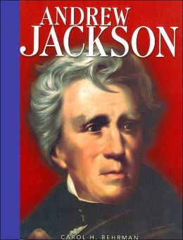 Andrew Jackson (Presidential Leaders Series)