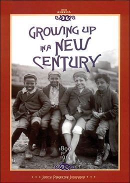 Growing up in a New Century, 1890 to 1914