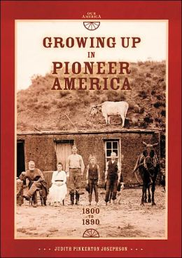 Growing up in Pioneer America, 1800 to 1890