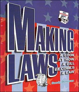 Making Laws: A Look at How a Bill Becomes a Law