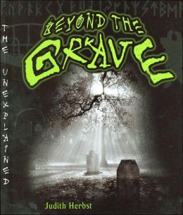 Beyond the Grave (The Unexplained Series)
