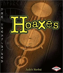 Hoaxes (The Unexplained Series)