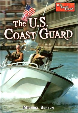 The U. S. Coast Guard (U. S. Armed Forces Series)