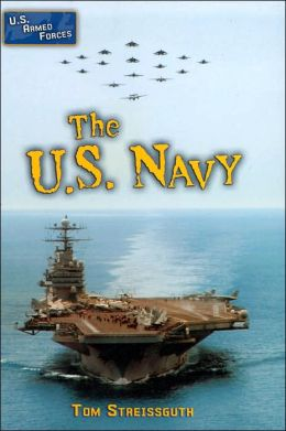 The U. S. Navy (U. S. Armed Forces Series)