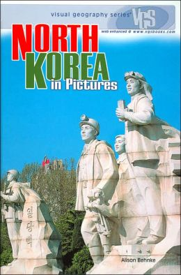 North Korea in Pictures (Visual Geography Series)
