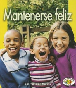 Mantenerse Feliz/ Staying Happy