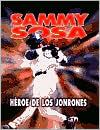 Sammy Sosa: Home Run Hero