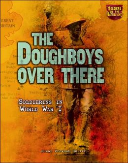 Doughboys over There: Soldiering in World War I
