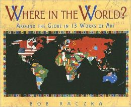 Where in the World?: Around the Globe in Thirteen Works of Art